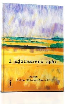 """""""I mjölnarens spår"""" av Stina Nilsson Bassell"""