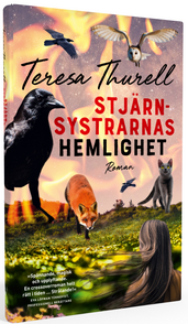 """""""Stjärnsystrarnas hemlighet"""", av Teresa Thurell"""