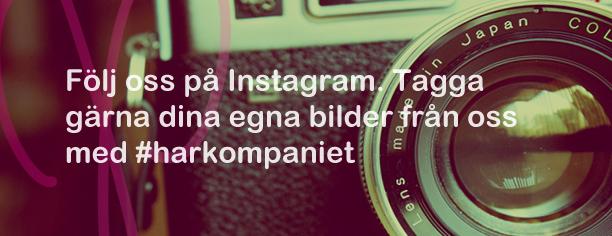 Följ oss på Instagram: harkompaniet
