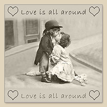 NEW! 080013 Love is all around