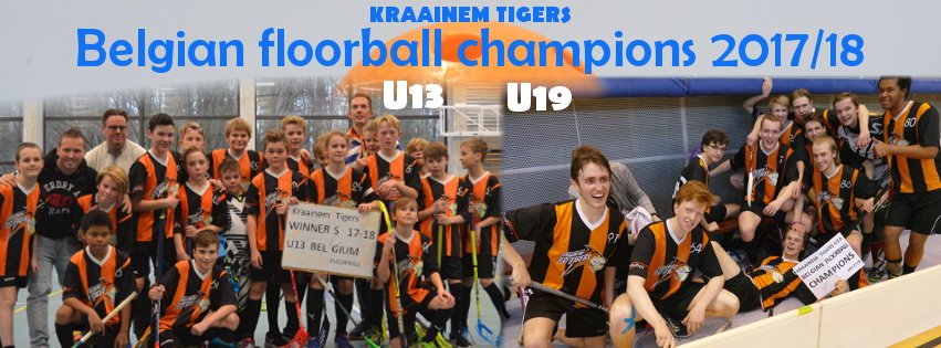Kraainem Tigers U13 + U19 - Belgian floorball champion 2017/18