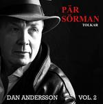 Pär Sörman: Dan Andersson, vol. 2